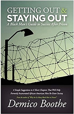 Getting Out And Staying Out: A Black Man's Guide To Success After Prison