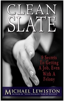 Clean Slate: 9 Secrets To Getting a Job, Even With A Felony